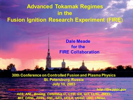 Advanced Tokamak Regimes in the Fusion Ignition Research Experiment (FIRE) 30th Conference on Controlled Fusion and Plasma Physics St. Petersburg, Russia.