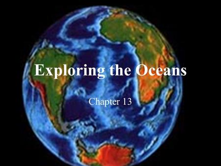 Exploring the Oceans Chapter 13.