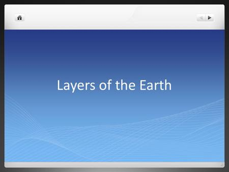 Layers of the Earth. Objective SWBAT - Describe the interior of the Earth and where the magnetic field of the Earth is generated. Describe the differences.