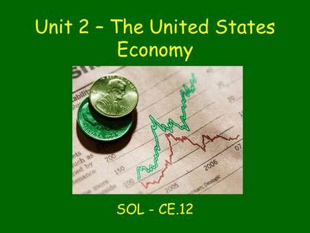 Unit 2 – The United States Economy
