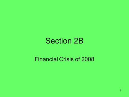 1 Section 2B Financial Crisis of 2008. 2 Overview Key events of the economic crisis The four causes of the economic crisis 3 lessons we should learn from.