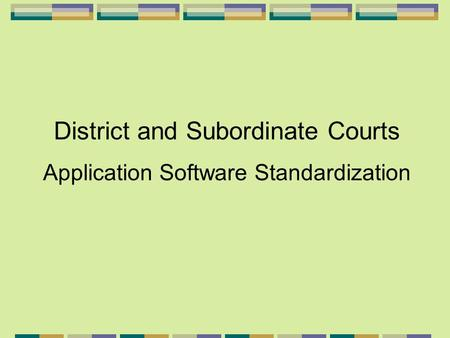 District and Subordinate Courts Application Software Standardization.