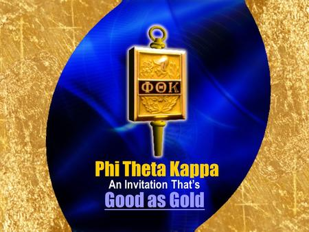 Good as Gold An Invitation That's Phi Theta Kappa.