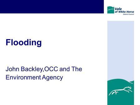 Flooding John Backley,OCC and The Environment Agency.