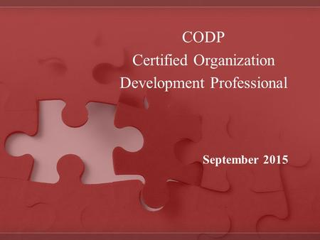CODP Certified Organization Development Professional September 2015.