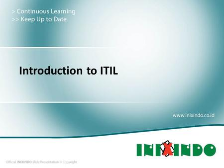 Introduction to ITIL. IT Service Delivery & Support.