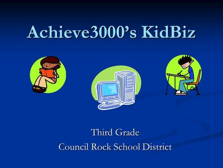 Achieve3000's KidBiz Third Grade Council Rock School District.