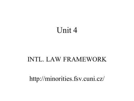 Unit 4 INTL. LAW FRAMEWORK