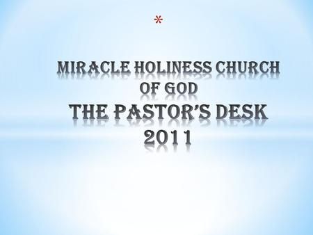 From The Pastors Desk January 2011 Isaiah 52 The Year of Evangelism Praise GOD from whom all Blessings flow! This is the 1st month of 2011, and the 1st.