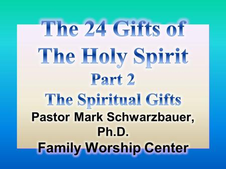 God's Equipment- The 24 Gifts of the Holy Spirit Home Base Ministry- God's Equipment- The 24 Gifts of the Holy Spirit.