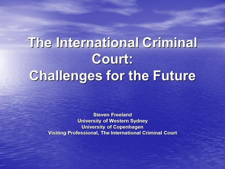 The International Criminal Court: Challenges for the Future