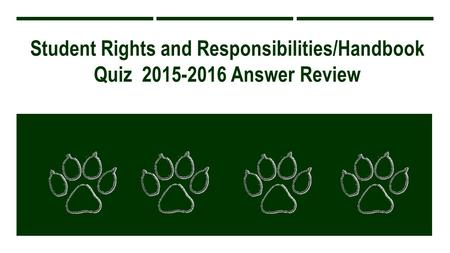 Student Rights and Responsibilities/Handbook Quiz 2015-2016 Answer Review ANSWER KEY 2013-2014.