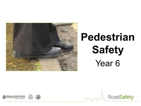 Pedestrian Safety Year 6. Travelling on which mode am I least likely to have an accident?