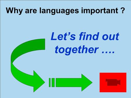 Why are languages important ? Let's find out together ….