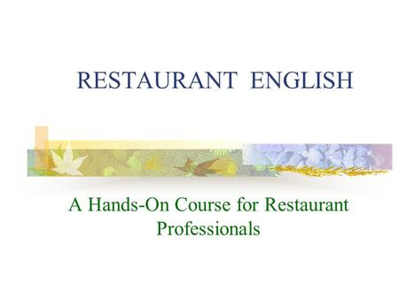 A Hands-On Course for Restaurant Professionals
