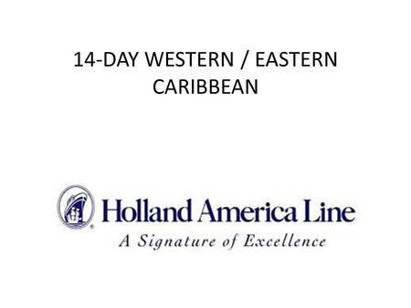14-DAY WESTERN / EASTERN CARIBBEAN. Prices from US$1,099 * per person for MM category stateroom - Interior From US$1,099* per person for HH obstructed.