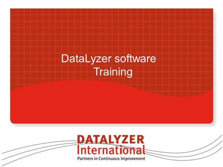 DataLyzer software Training. Introduction The purpose of this PPT is to give you quick information on the functionality of DataLyzer and to guide you.