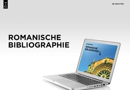 1. 2 Content The Romanische Bibliographie Online is the only comprehensive specialist bibliography for Romance language and literature studies –available.