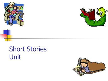 Short Stories Unit.