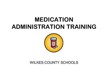 MEDICATION ADMINISTRATION TRAINING