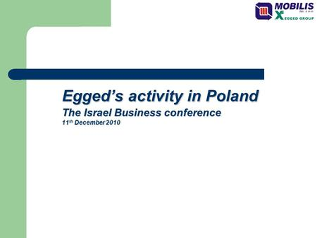 Egged's activity in Poland The Israel Business conference 11 th December 2010.