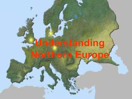Understanding Northern Europe. What countries are considered part of Northern Europe? England Scotland Wales Northern Ireland Ireland Denmark (Nordic)‏
