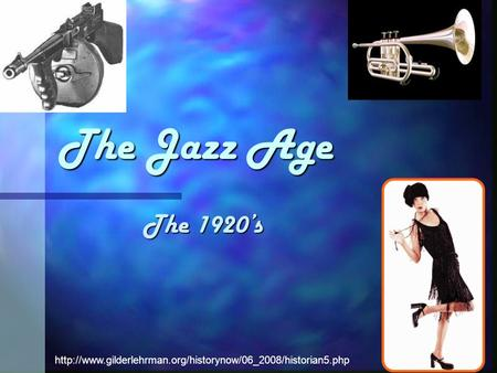 The Jazz Age The 1920's