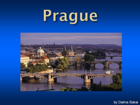 By Dalma Bakai. Prague is the capital and largest city of the Czech Republic. It is the fourteenth-largest city in the European Union. It is also the.