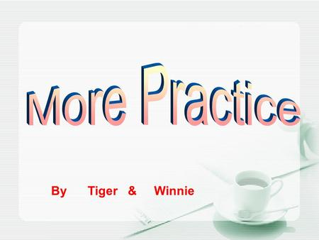By Tiger & Winnie. *Task title: More practice *Targets: To master telephone conversation *Language Objective 1.Structures/Functions: 1).Sentence patterns.