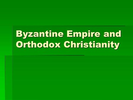 Byzantine Empire and Orthodox Christianity. Europe During Post- Classical Period  Following fall of Roman Empire, 2 Christian societies emerged in Europe.