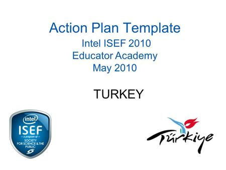 action plan template intel isef 2009 educator academy may 2009 morocco ppt download. Black Bedroom Furniture Sets. Home Design Ideas