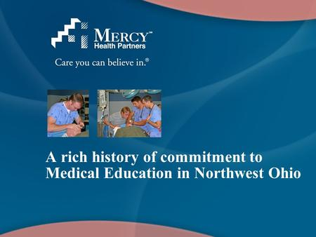 A rich history of commitment to Medical Education in Northwest Ohio.