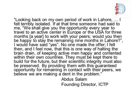 """Looking back on my own period of work in Lahore, … I felt terribly isolated. If at that time someone had said to me, ""We shall give you the opportunity."