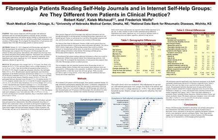 Fibromyalgia Patients Reading Self-Help Journals and in Internet Self-Help Groups: Are They Different from Patients in Clinical Practice? Robert Katz 1,