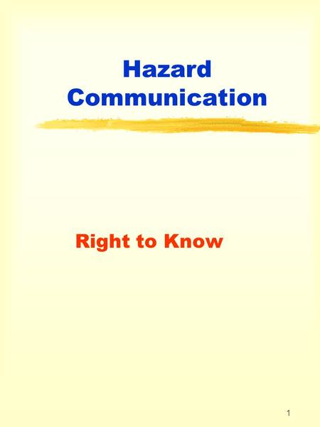 1 Hazard Communication Right to Know. 2 Hazard Communication What is the Federal law that authorizes Hazard Communication? Hazard Communication 29 CFR.