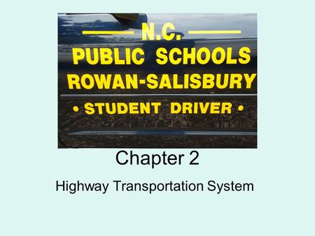 Chapter 2 Highway Transportation System. People Vehicles Roadways.