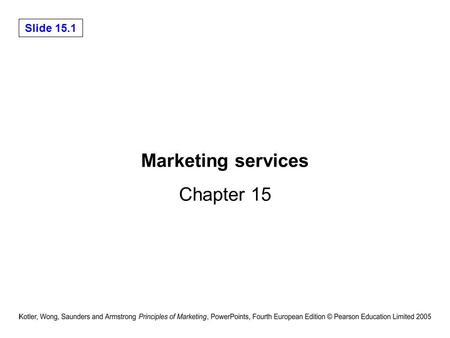 Slide 15.1 Marketing services Chapter 15. Slide 15.2 Introduction Phenomenal growth of services, with the resultant shift towards a service economy attributed.