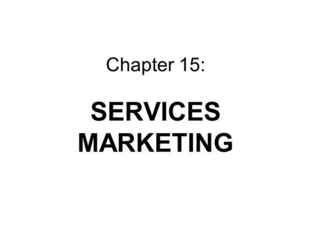 Chapter 15: SERVICES MARKETING. I. Services marketing.