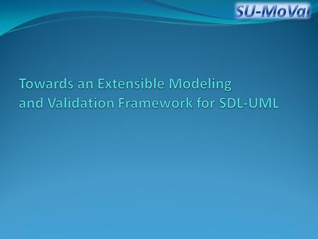 Agenda 1. Introduction 2. Overview of SU-MoVal 3. OCL-based Model Validation 4. QVT-based Transformations 5. Demo of SU-MoVal 6. Conclusion and Future.