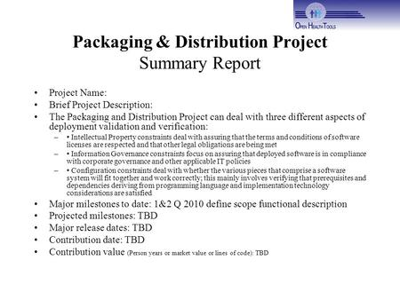 Packaging & Distribution Project Summary Report Project Name: Brief Project Description: The Packaging and Distribution Project can deal with three different.