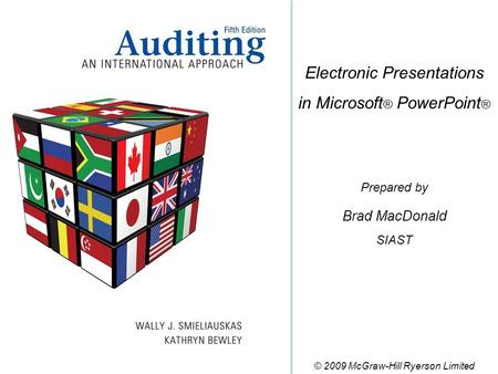 Electronic Presentations in Microsoft ® PowerPoint ® Prepared by Brad MacDonald SIAST © 2009 McGraw-Hill Ryerson Limited.