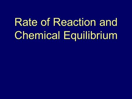 Rate of Reaction and Chemical Equilibrium. 2 Collision Theory Molecules must collide to react Effective collisions lead to products being formed Ineffective.