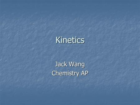 Kinetics Jack Wang Chemistry AP. What factors have an effect on the rate of a reaction? The effects on the rate of a reaction are based on the collision.