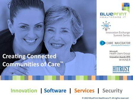 Fall 2015 njdv himss conference ppt video online download 2015 blueprint healthcare it all rights reserved creating connected communities of care malvernweather Choice Image