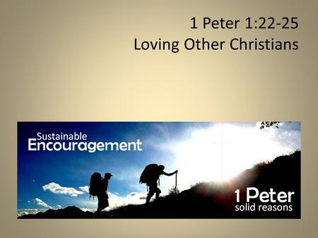 "1 Peter 1:22-25 Loving Other Christians. 700 ""Friends"""