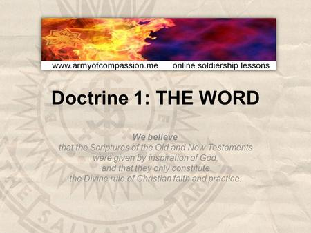 Doctrine 1: THE WORD We believe that the Scriptures of the Old and New Testaments were given by inspiration of God, and that they only constitute the Divine.