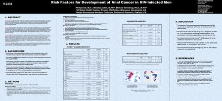 Risk Factors for Development of Anal Cancer in HIV-Infected Men Phillip Cole, M.D. 1, Wendy Leyden, M.P.H. 2, Michael Silverberg, Ph.D., M.P.H. 2 1 UC.