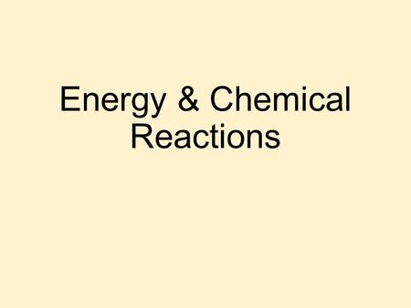 Energy & Chemical Reactions. I.Kinetics – area of chemistry concerned with rates of chemical reactions A.Reaction Rates 1.The change of concentration.
