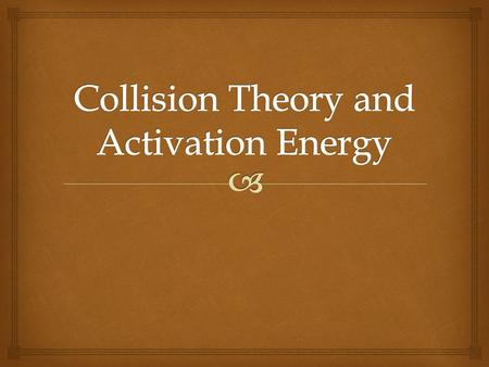   Reactant molecules MUST collide to produce a chemical reaction  The concentrations of reactants affect the # of collisions among reactants  For.