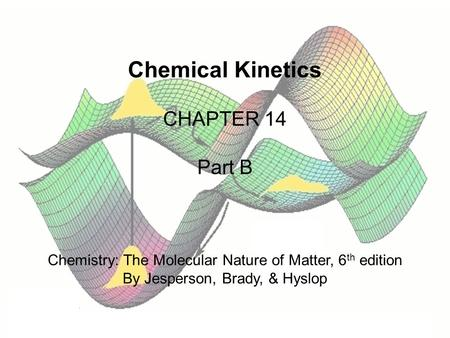 Chemical Kinetics CHAPTER 14 Part B